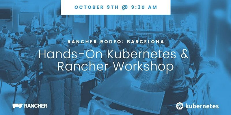 Barcelona DEVOPS Month I: Kubernetes Rancher Labs Rodeo (9/10)